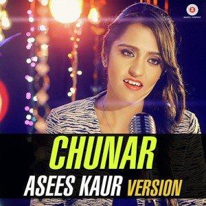 Chunar – Asees Kaur Version (2016)