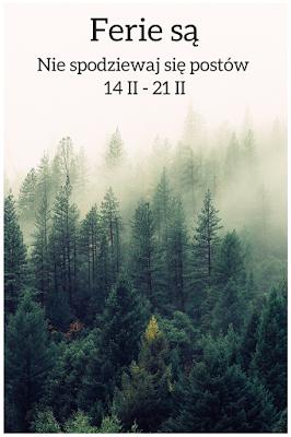 ferie zimowe - 14 II - 21 II