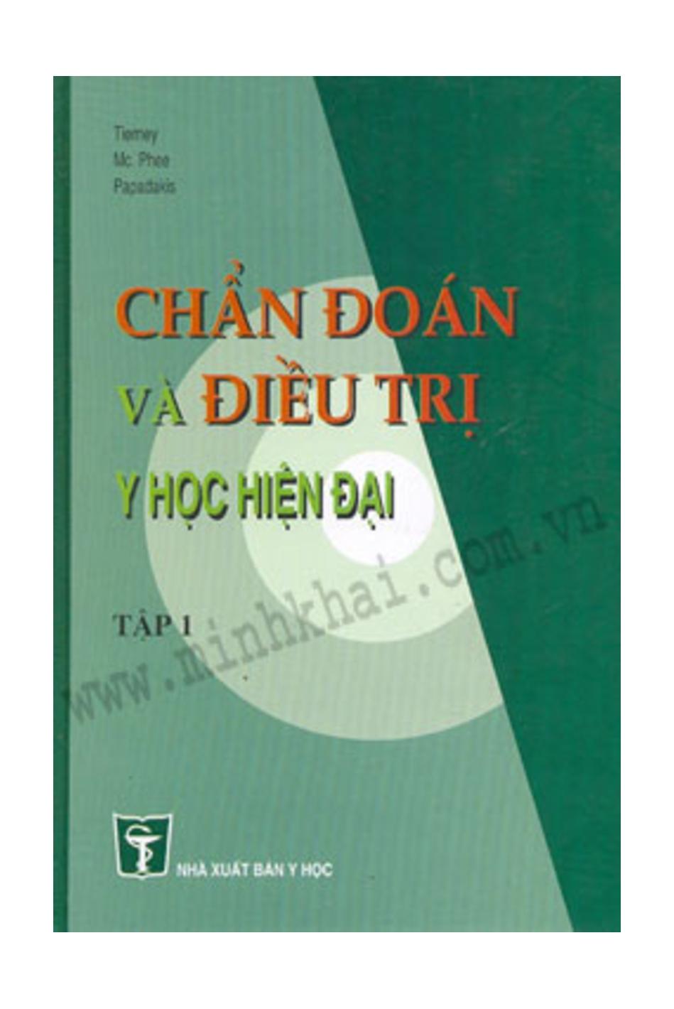 Chẩn đoán và điều trị y học hiện đại (Tập 1)