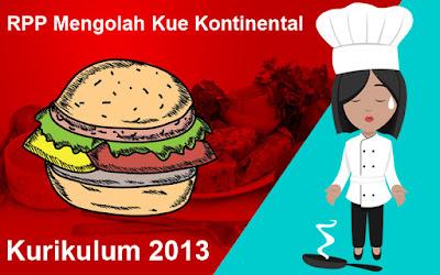 Download RPP Mengolah Kue Kontinental SMK Produktif Tata Boga Kurikulum 2013