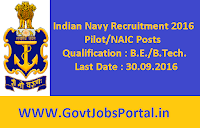 Indian Navy Recruitment 2016 for Pilot/NAIC Posts Apply Online Here