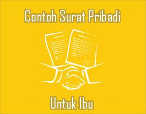 4 Contoh Surat Pribadi Untuk Ibu Tercinta Dalam Bahasa Indonesia