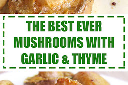 The Best Ever Mushrooms with Garlic & Thyme