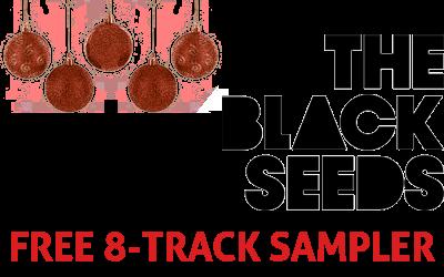 Für Deine eMail-Adresse verschenken The Black Seeds ...