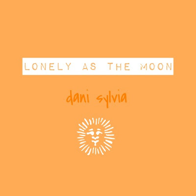 Dani Sylvia - Lonely As The Moon