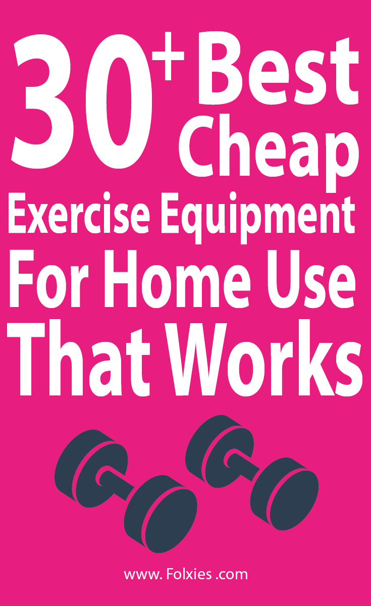 Best Cheap Exercise Equipment For Home Use That Works