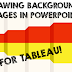 How to Create Background Images in PowerPoint (for use in Tableau)