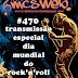 #470 transmissão Especial Dia Mundial do Rock - 13/07/2015