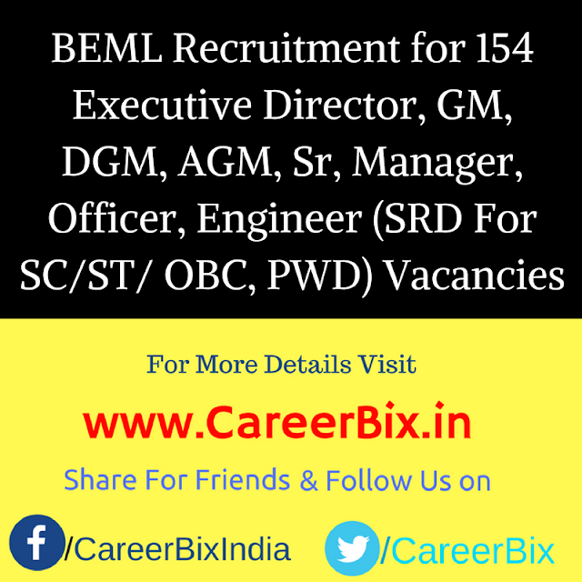 BEML Recruitment for 154 Executive Director, GM, DGM, AGM, Sr, Manager, Officer, Engineer (SRD For SC/ST/ OBC, PWD) Vacancies