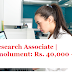 Research Associate | Emolument: Rs. 40,000 + 20% HRA (per month)