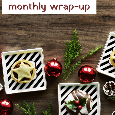 Monthly Wrap-Up: November - December