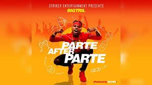 Audio BigTril - Parte After Parte Mp3 Download
