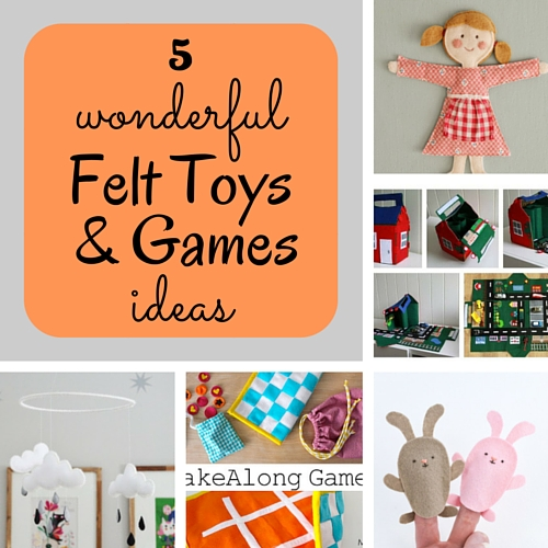 5 wonderful felt toys & games ideas