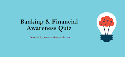 Banking And Financial Awareness MCQ- Set 17