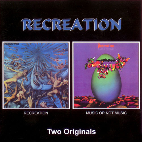 RECREATION: Recreation (1970) + Music Or Not Music (1972) (2003