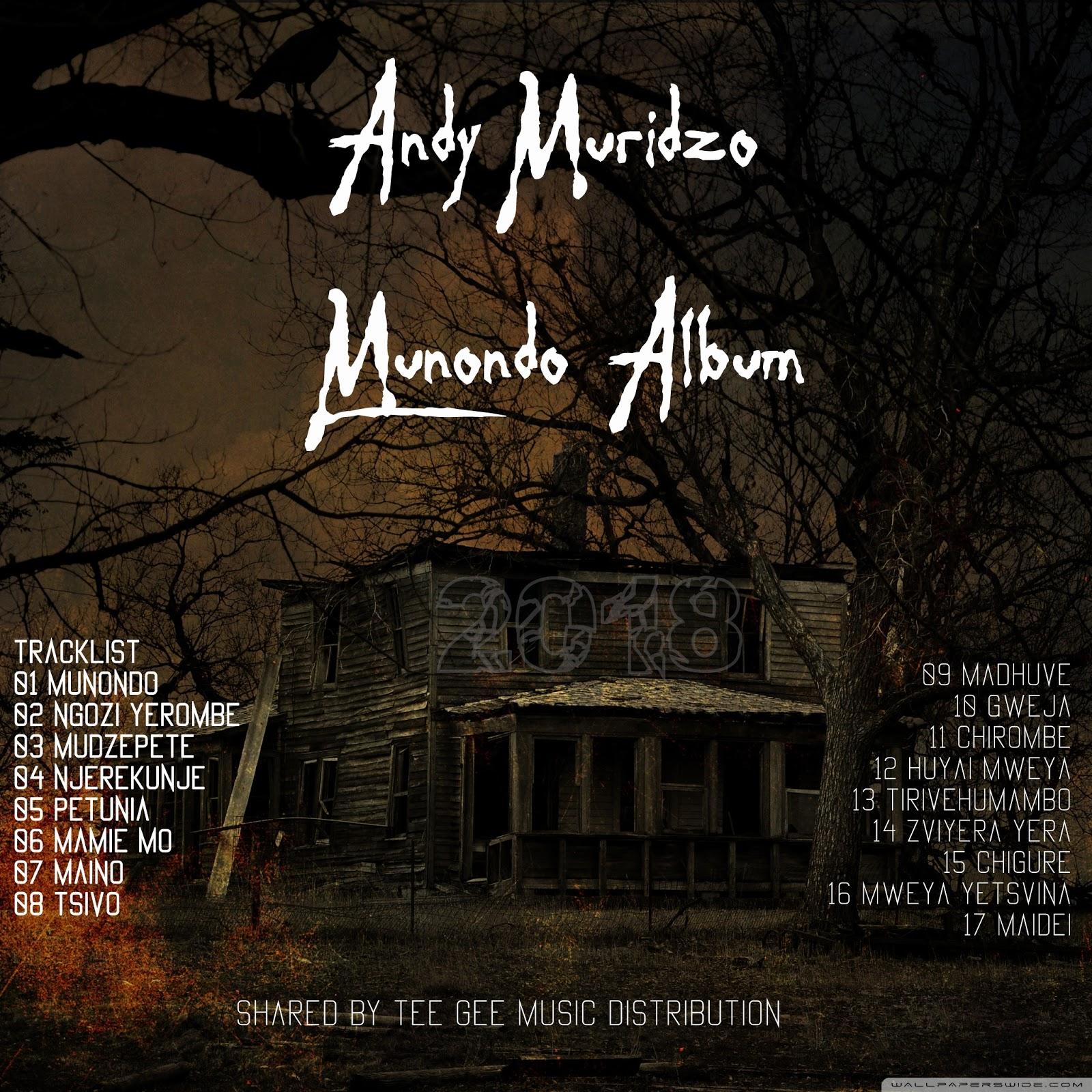 Munondo Album By Andy Muridzo 2018 Tee Gee Net
