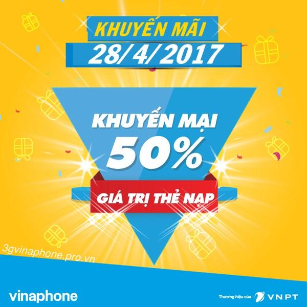 Khuyến mãi nạp thẻ 50% Vinaphone ngày vàng 28/4/2017