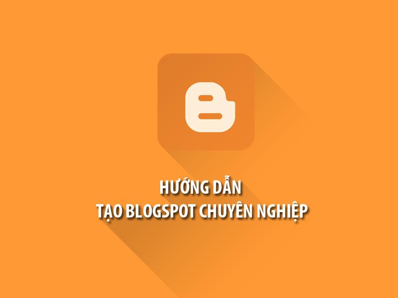 Hướng dẫn tạo blogspot cho người mới bắt đầu