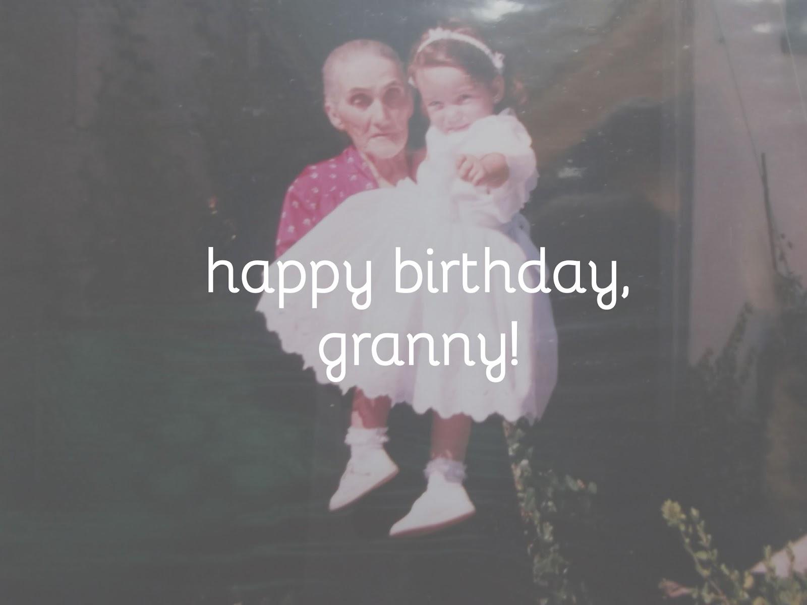 Happy 99th birthday to my granny!