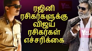 Vijay Fans Warning to Rajini Fans