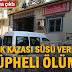 Gaziantep'te trafik kazası süsü verilmiş şüpheli ölüm!