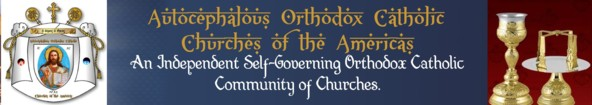 AUTOCEPHALOUS ORTHODOX CATHOLIC CHURCHES OF THE AMERICAS