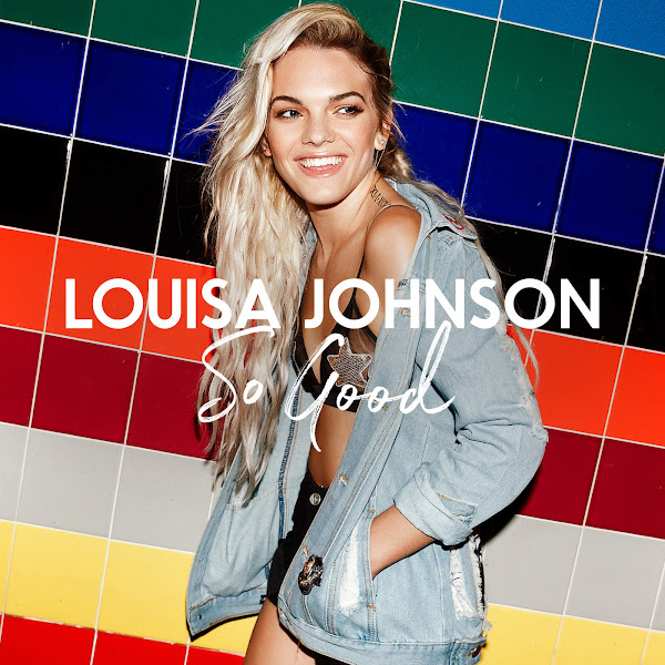 Louisa Johnson - So Good - Single Cover