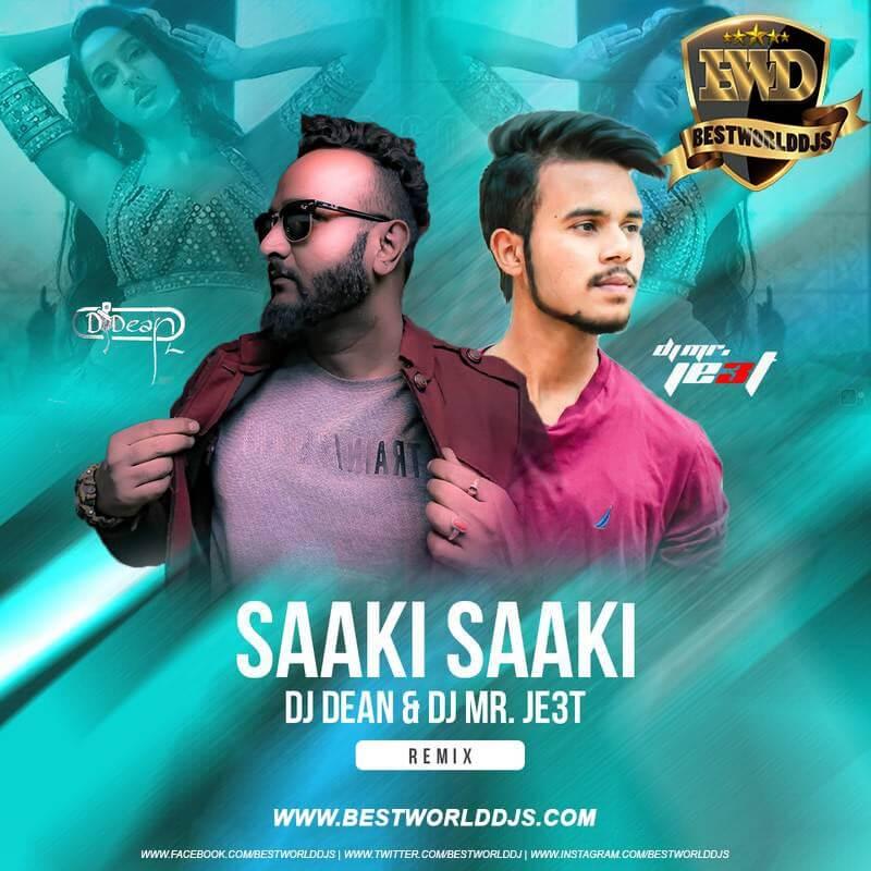 O Saaki Saaki Remix DJ DEAN x DJ MR. JE3T
