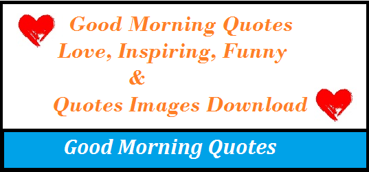 Latest Funny Quotes On Love : Best Good Morning Vietam Quotes and Many Latest Morning Quotes can be ...