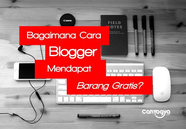 Rahasia Bagaimana Blogger Mendapatkan Barang Gratis