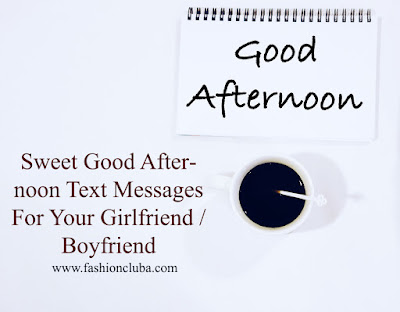 Sweet-good-afternoon-text-messages-for-your-girlfriend-/-boyfriend