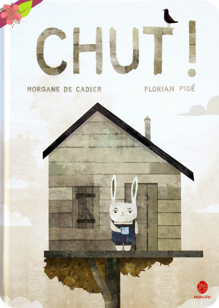Chut ! de Morgane de Cadier et Florian Pigé