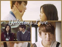 SINOPSIS Delicious Love Episode 1 - 3 Selesai