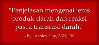 penjelasan tentang produk darah dan reaksi pasca transfusi