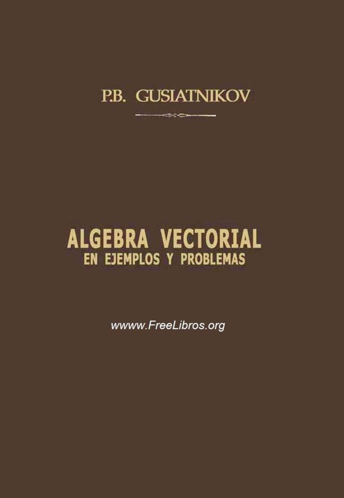 Álgebra vectorial en ejemplos y problemas – P. B. Gusiátnikov