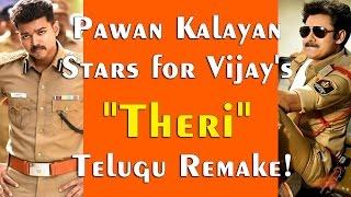 "Pawan Kalayan Stars for Vijay's ""Theri"" Telugu Remake!"