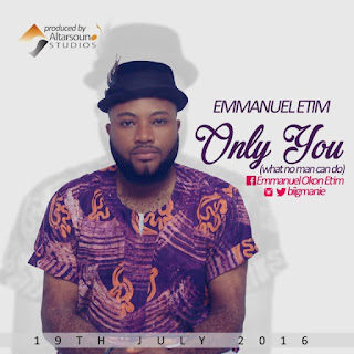 "Gospel Song: Download ""Only You"" By Emmanuel Etim + Lyrics"