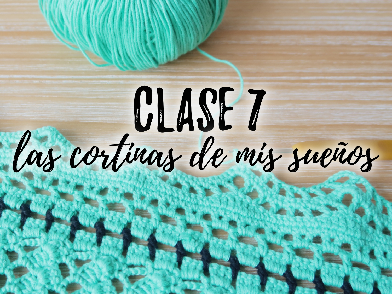 LAS CORTINAS DE MIS SUEÑOS - CLASE 7 y 8 - Ahuyama Crochet