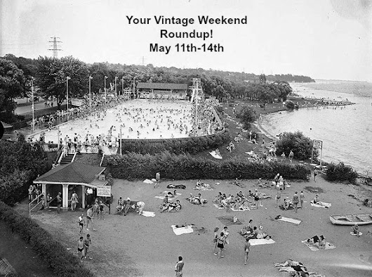 Your Vintage Weekend Roundup: May 11th-May 14th