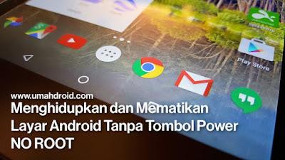 Menyalakan HP Android Dengan Volume Button Tanpa Rooting