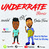 "[Music] Zealot – ""Underrate"" (Remix) ft. Oritsefemi"