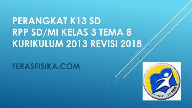RPP SD/MI Kelas 3 Tema 8 Kurikulum 2013 Revisi 2018