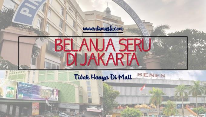 Belanja Seru di Jakarta Tidak Hanya di Mall