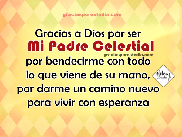 Frases bonitas de gracias a Dios por ser padre celestial, imágenes con mensajes cristianos de agradecimiento a Dios por ser mi papá por Mery Bracho.