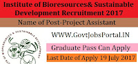 Institute of Bioresources& Sustainable Development Recruitment 2017–Project Assistant, Lab cum Field Assistant