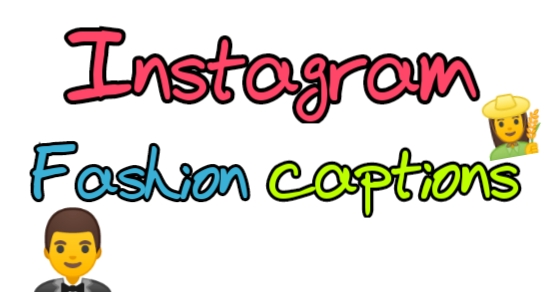 fashion Instagram captions, Instagram fashion captions, Instagram captions