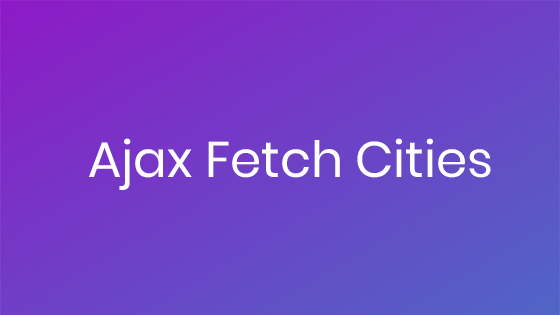 ajax fetch cities