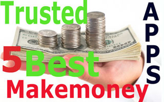 5 Best Trusted Make Money Android Apps