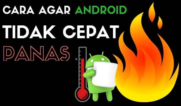 cara mendinginkan hp android yang cepat panas 3 Cara Mudah Membuat Hp Android Agar Tidak Cepat Panas