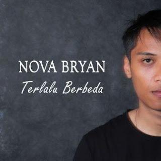 Lirik Lagu Nova Bryan - Terlalu Berbeda